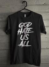 God Hate Us All Men's T-Shirt - Custom (4984) - $19.12+