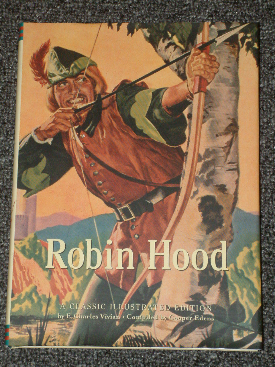 Robin Hood by E. Charles Vivian HB DJ Classic Illustrated