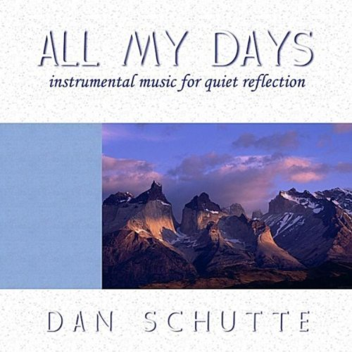 All my days by dan schutte1