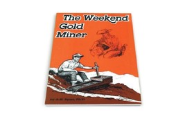 The Weekend Gold Miner ~ Gold Prospecting - $7.95