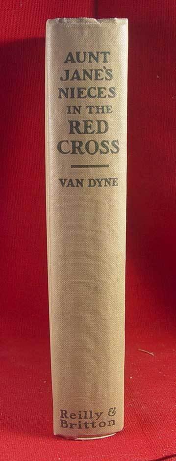 L. Frank Baum (Van  Dyne) AUNT JANE'S NIECES IN THE RED CROSS 1st .1915 NICE!