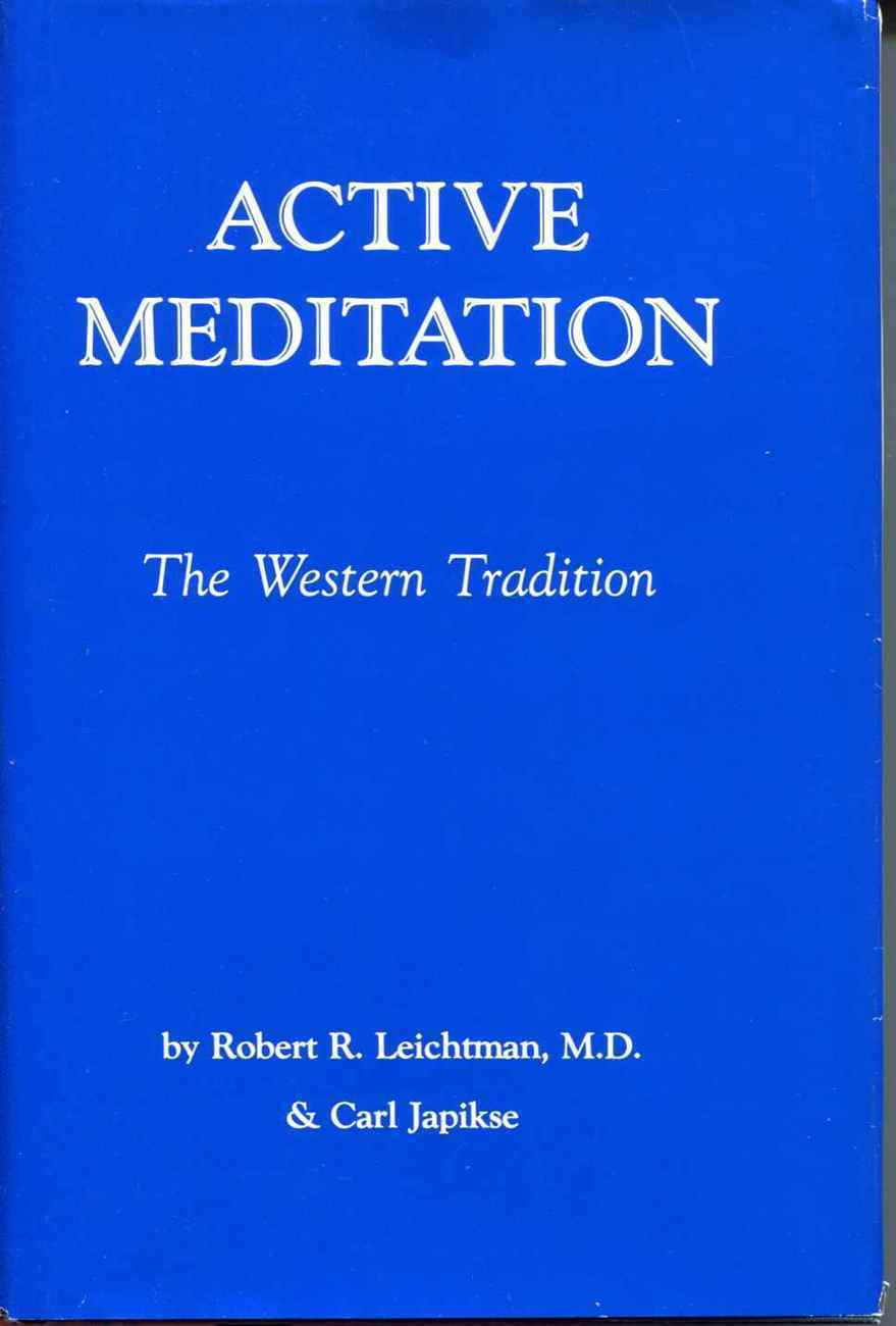 Active Meditation: The Western Tradition by Leichtman & Japi