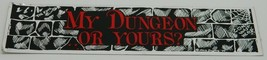 My Dungeon Or Yours? Gaming Black Red and Silver Foil Bumper Sticker NEW UNUSED - $2.99