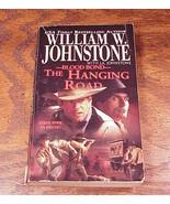 The Hanging Road PB Book, William Johnstone, Blood Bond 10 - $4.95