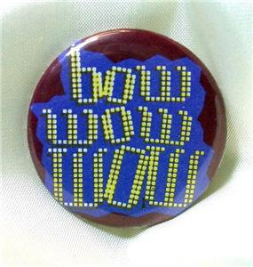 "Vintage ""Bow Wow Wow"" 1980s Pinback Button"