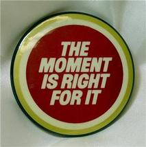 "Lucky Strike ""The Moment is Right for It"" Button - $9.00"