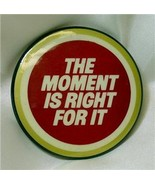 """Lucky Strike """"The Moment is Right for It"""" Button - $9.00"""
