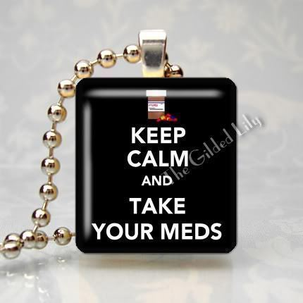 KEEP CALM AND TAKE YOUR MEDS -  Scrabble Pendant Charm