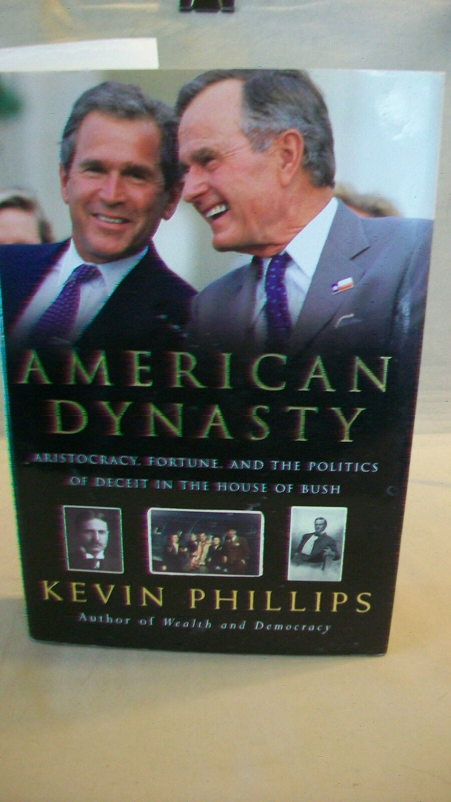 Primary image for American Dynasty : Aristocracy, Fortune, and the Politics of Deceit in the...