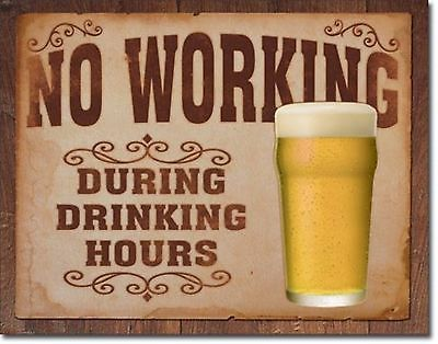 No Working During Drinking Hours Metal Sign Tin New Vintage Style USA #1795