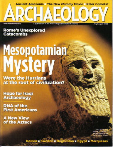 ARCHAEOLOGY 2008 JULY/ AUGUST VOL.61 #4-MESOPOTAMIA MYSTERY;AZTECS;IRAQI;DNA-1st