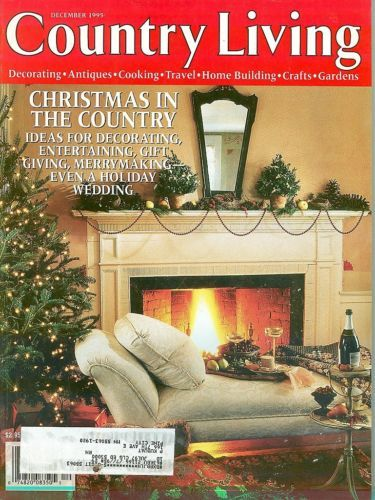 COUNTRY LIVING-1995 DECEMBER-CHRISTMAS IN THE COUNTRY;HOLIDAY WEDDING;MERRYMAKIN