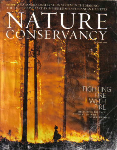 NATURE CONSERVANCY-AUTUMN 2008-FIGHTING FIRE WITH FIRE-RESTORING BALANCE AFTER A