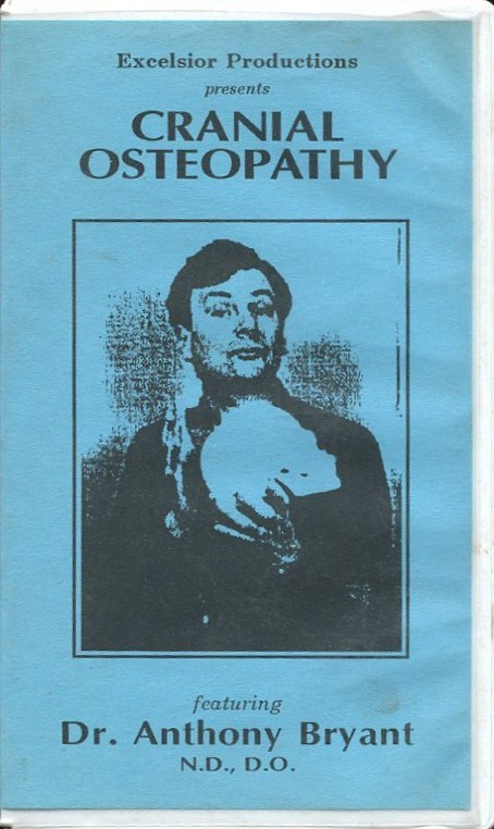 CRANIAL OSTEOPATHY WITH DR. ANTHONY BRYANT, N.D., D.O. VHS VIDEOCASSETTE