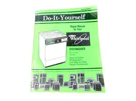 Whirlpool Do It Yourself Dishwashers Repair Manual - $29.69