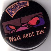 """ROGER RABBIT: """"Walt Sent Me.""""Button - $3.95"""