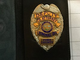 Deputy County Attorney Criminal Div. Pima County Arizona Police Badge - $450.00