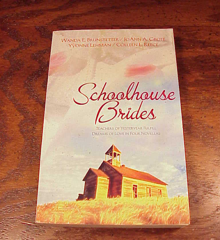 Schoolhouse Brides Book, Wanda E. Brunstetter 4 Novellas