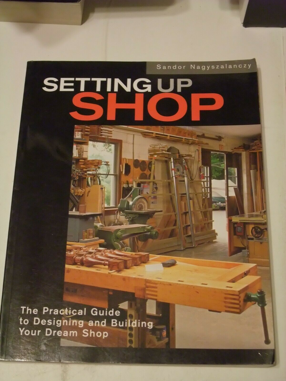 Primary image for Setting up Shop:The Practical Guide to Designing & Bldng Your Dream Shop Taunton