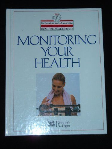 Monitoring Your Health (The American Medical Association Home Medical Library) [