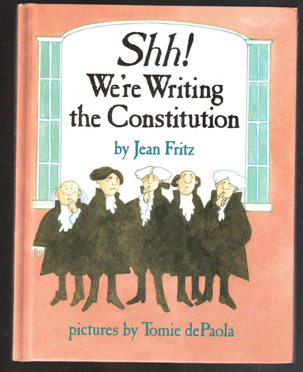Shh! We're Writing the Constitution by Jean Fritz~Pics by To