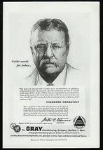 Theodore Roosevelt 1956 Gray Mfg Research Hartford CT Ad - $10.99