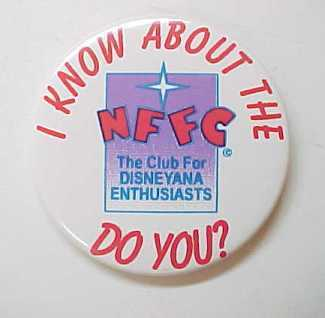 Primary image for Disney- I Know About the NFFC The Club for Disneyana Enthusiasts Pin Back Button