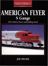 Greenberg's Guide to American Flyer S Gauge. Vol. I : Motive Power and R... - $43.89