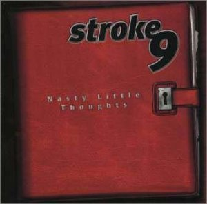 Nasty Little Thoughts by Stroke 9 Cd