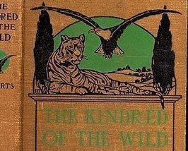 1902 The Kindred of the Wild  A Book of Animal Life by Charles G. D. Roberts image 1