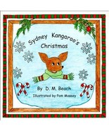 Sydney Kangaroo's Christmas OUT OF PRINT by D.M. Beach - $15.00