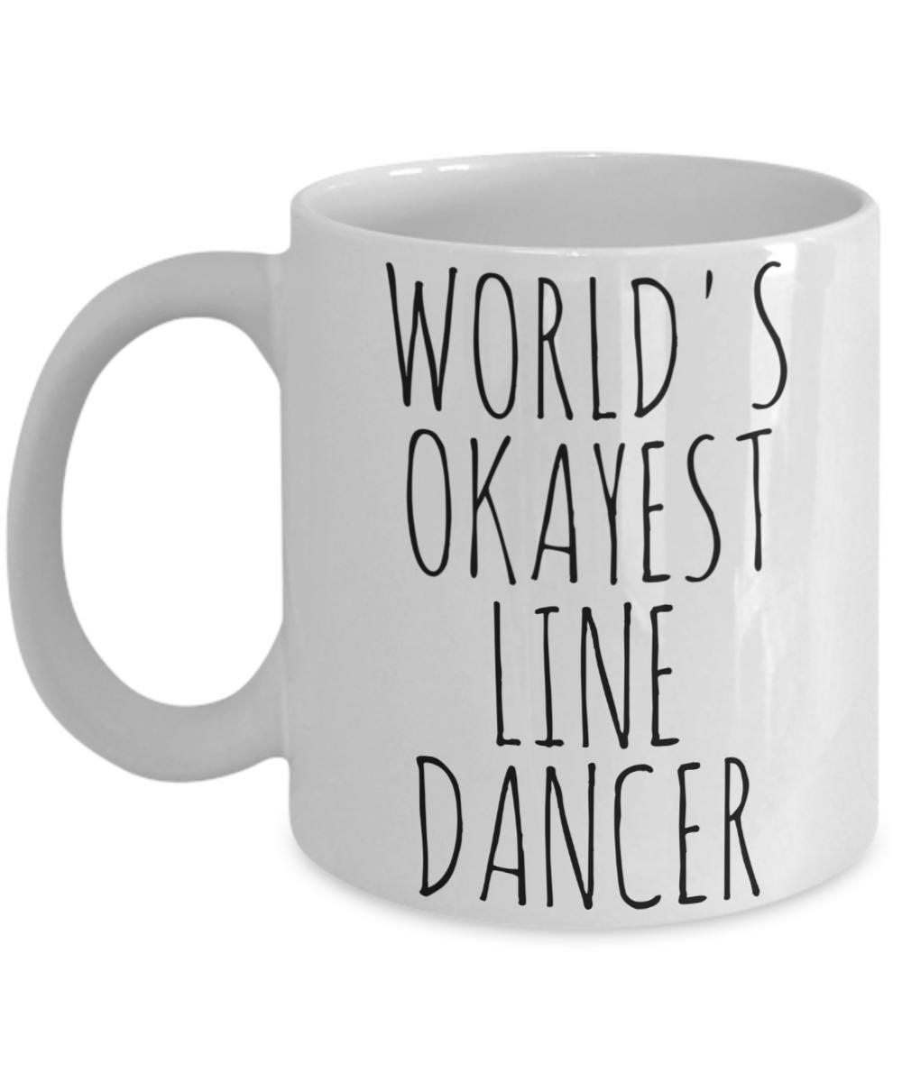 Worlds Okayest Line Dancer Mug Funny Gift Idea Country Western Birthday For Him