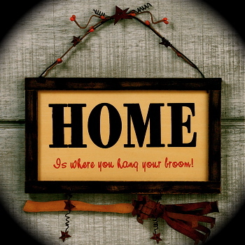home is where you hang your broom   sign93 619