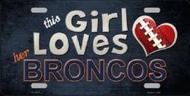 NFL This Girl Loves Her Broncos Tag  License Plate Metal Car Truck Denver - $10.64