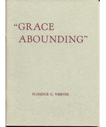 Grace Abounding by Florence G. Webster Softcover Christian Book - $1.99