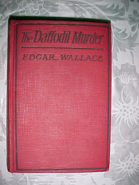 THE DAFFODIL MURDER-EDGAR WALLACE,A.L.BURT/SMALL,1921HC;DETECTIVE MYSTERY THRILL