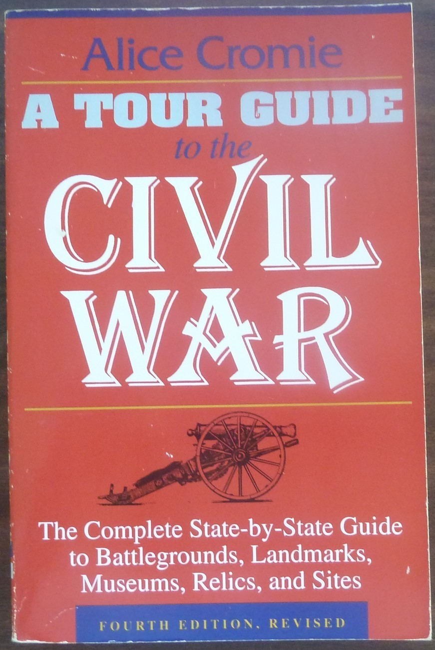 A Tour Guide to the Civil War by Alice Cromie