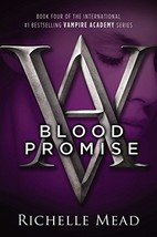 Blood Promise (Vampire Academy, Book 4) [Paperback] Mead, Richelle - $9.80