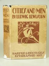 1927 Ludwig Lewisohn CITIES AND MEN HBDJ 1ST lit criticism Santayana, Fl... - $71.50