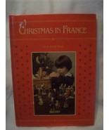Rare Vintage Book Christmas in France HB HC Book Lots of Pictures and Hi... - $24.95