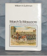 Book March To Massacre 1st Seven Years U S Army Guthman - $50.00