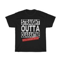 Straight Outta Quarantine Until Further Notice Unisex Pandemic T-Shirt NEW - $17.82+