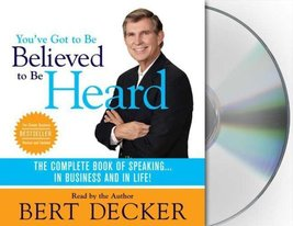 You've Got to Be Believed to Be Heard: The Complete Book of Speaking . .... - $143.00