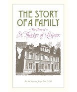 The Story of a Family: The Home of St. Thérèse of Lisieux - $33.95
