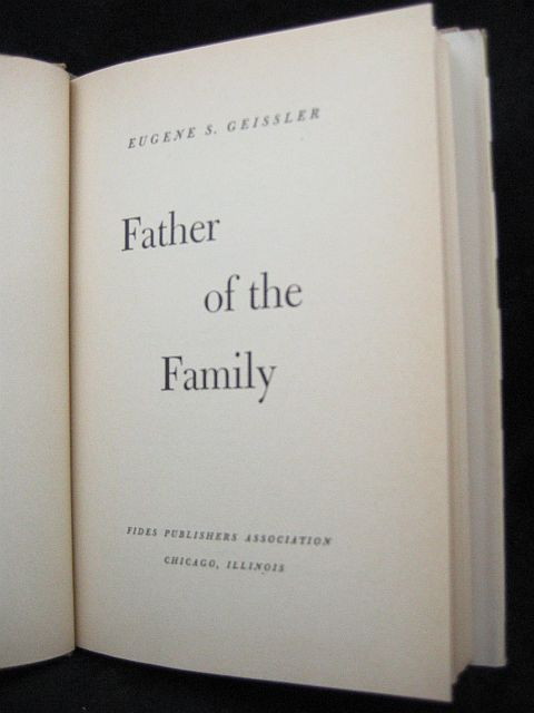 Father of the Family by Eugene S. Geissler 1957 HC/DJ