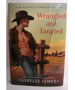 Lorelei James Wrangeled And Tangled Blacktop Novel Series BCE HC - $6.00