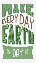 Earth Day Is Everyday Magnet #3 - $6.99
