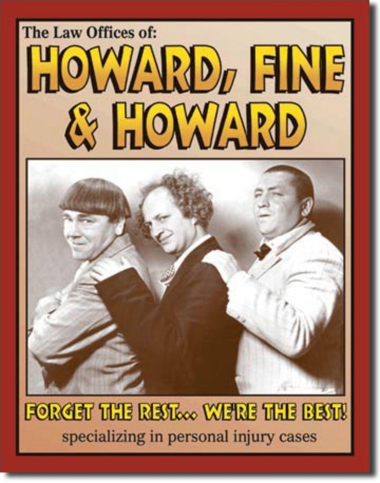 3 Stooges Howard, Fine, & Howard Law Metal Sign Tin New Vintage Style USA #662