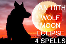 JAN 10TH RARE WOLF MOON ECLIPSE 4 27X BLESSINGS EXTREME MAGICK Witch Cassia4  - $99.77