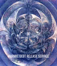 KARMIC DEBT RELEASE SERVICE, Release karmic contracts and records    - $39.00